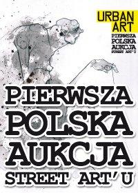 Wernisaż Pierwszej Polskiej Aukcji Street Art'u