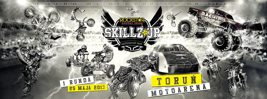 Rockstar Skillz Up 2013 Toruń Motoarena