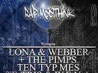 27.10 Rap Meethink Lublin: Łona & Webber +The Pimps / Ten Typ Mes / Te-Tris & W.E.N.A. / Małpa