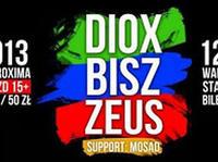 12.04 Warszawa: DIOX / BISZ / ZEUS W PROXIMIE