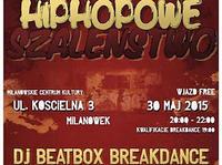 30.05 Milanówek: Hip Hopowe szaleństwo koło Warszawy