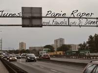 Junes - Panie Raper (prod. Fawola, cuty Dj Danek) / Sprawdź nowy numer od reprezentanta Rap Addix