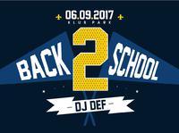 Back 2 School X DJ DEF