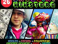 26 Urodziny Kikstera ! Diox Parzel Krajnik aka Kikster + Goście