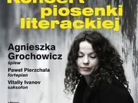 Agnieszka Grochowicz - koncert piosenki literackiej
