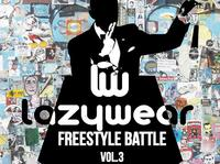 Lazywear Freestyle Battle vol.3!
