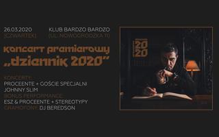 """Proceente zapowiada koncert premierowy """"Dziennik 2020"""""""