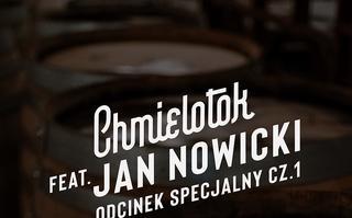 Chmielotok - Rozmowy z Proceentem S3 feat. JAN NOWICKI część 1